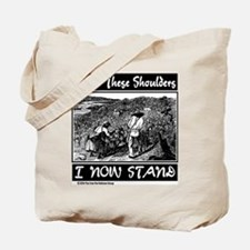 """""""Upon These Shoulders"""" Tote Bag"""