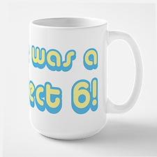 She was a Perfect 6 .. Mug