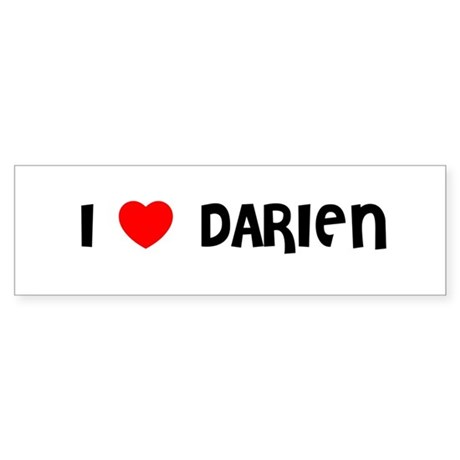 I LOVE DARIEN Bumper Sticker