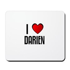 I LOVE DARIEN Mousepad