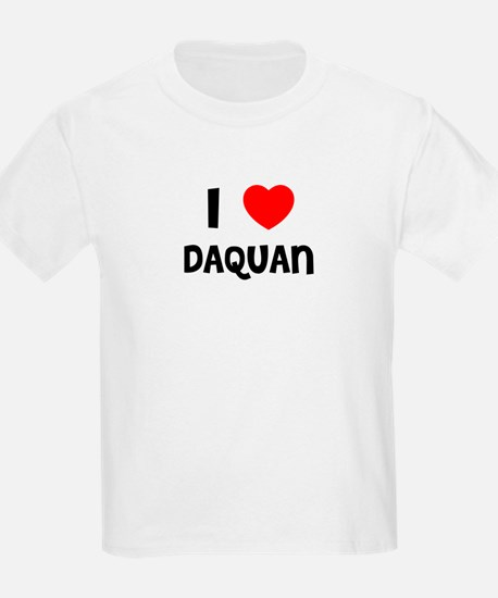 I LOVE DAQUAN Kids T-Shirt