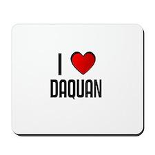 I LOVE DAQUAN Mousepad