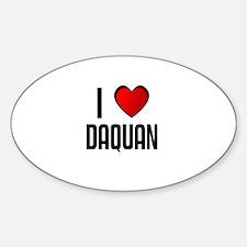I LOVE DAQUAN Oval Decal