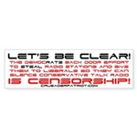 Democrats Want Censorship! Bumper Sticker