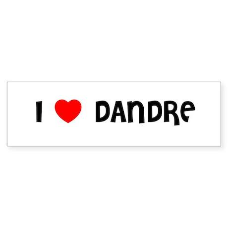 I LOVE DANDRE Bumper Sticker