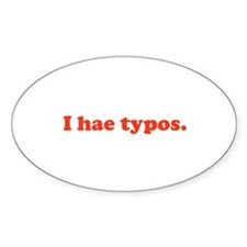 I hae typos - red Oval Decal