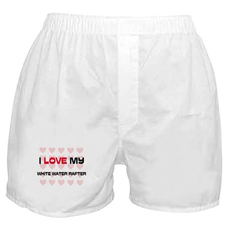I Love My White Water Rafter Boxer Shorts