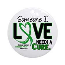 Needs A Cure 2 CEREBRAL PALSY Ornament (Round)