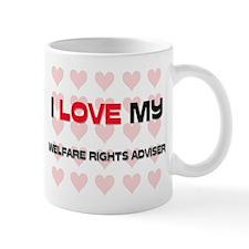 I Love My Welfare Rights Adviser Mug