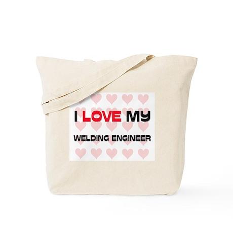 I Love My Welding Engineer Tote Bag