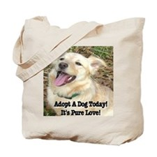 Adopt A Dog Today! Tote Bag