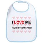 I Love My Warehouse Manager Bib