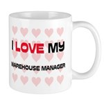 I Love My Warehouse Manager Mug