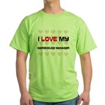 I Love My Warehouse Manager Green T-Shirt