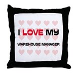 I Love My Warehouse Manager Throw Pillow