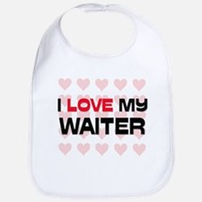 I Love My Waiter Bib