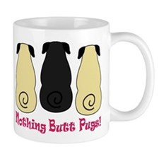 Nothing Butt Pugs! Mug