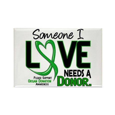Needs A Donor 2 ORGAN DONATION Rectangle Magnet