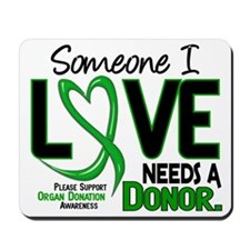 Needs A Donor 2 ORGAN DONATION Mousepad