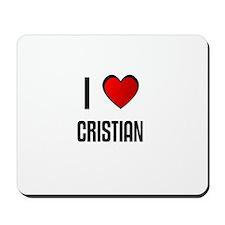 I LOVE CRISTIAN Mousepad
