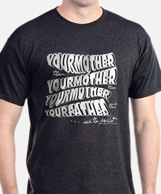 YOUR MOTHER T-Shirt
