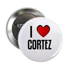 I LOVE CORTEZ Button