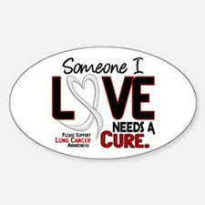 Needs A Cure 2 LUNG CANCER Oval Decal