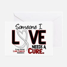 Needs A Cure 2 LUNG CANCER Greeting Card
