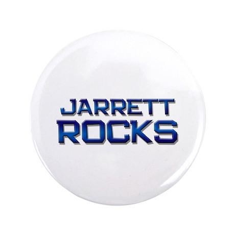 """jarrett rocks 3.5"""" Button"""