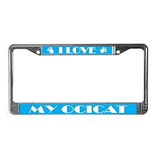 I Love My Ocicat License Plate Frame