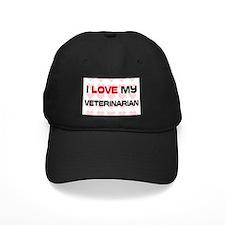 I Love My Veterinarian Baseball Hat