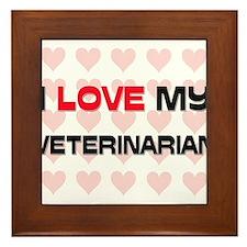 I Love My Veterinarian Framed Tile