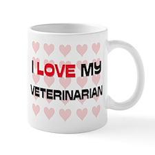 I Love My Veterinarian Mug