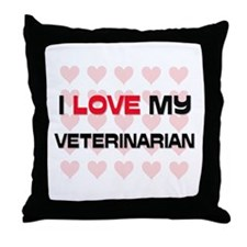 I Love My Veterinarian Throw Pillow