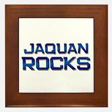 jaquan rocks Framed Tile