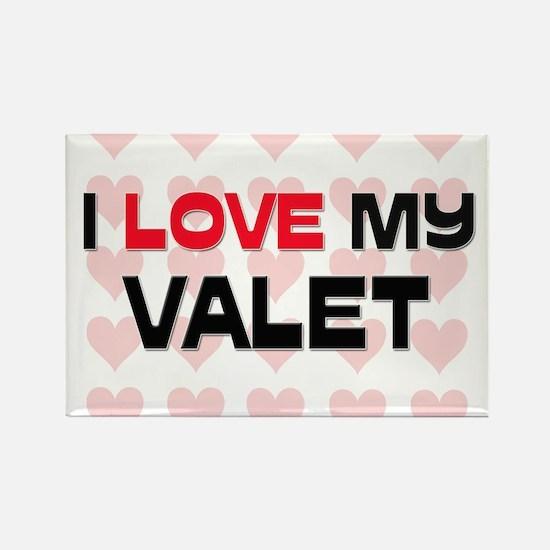 I Love My Valet Rectangle Magnet