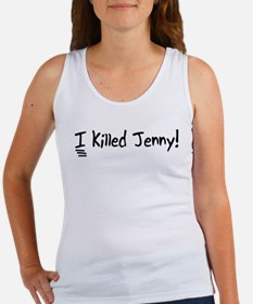 I Killed Jenny! Women's Tank Top