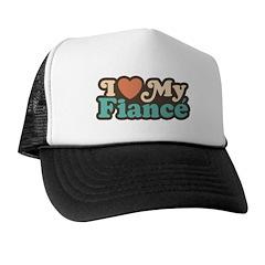 I Love My Fiance Trucker Hat