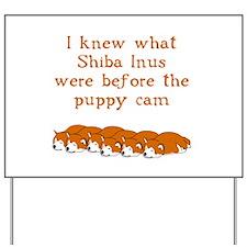 Shiba Puppy Cam Yard Sign