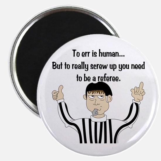 To Err is Human... Magnet