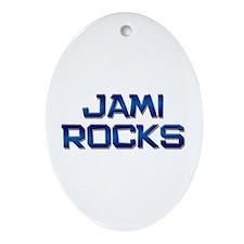 jami rocks Oval Ornament