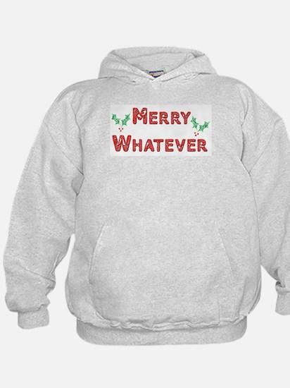 Merry Whatever Hoodie