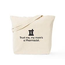Trust Me My Mom's a Pharmacist Tote Bag