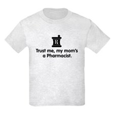 Trust Me My Mom's a Pharmacist T-Shirt