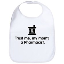 Trust Me My Mom's a Pharmacist Bib