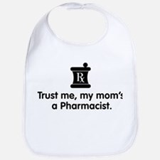 Trust Me My Mom's a Pharmacist Bib
