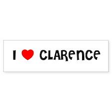 I LOVE CLARENCE Bumper Bumper Sticker