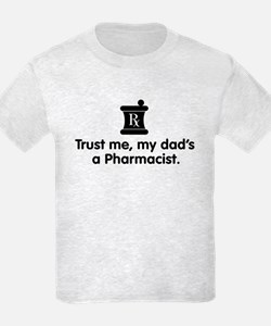 Trust Me My Dad's a Pharmacist T-Shirt