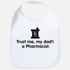 Trust Me My Dad's a Pharmacist Bib