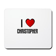 I LOVE CHRISTOPHER Mousepad